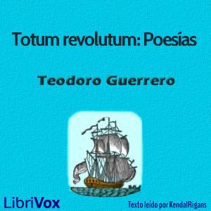 Totum revolutum: Poesías de Teodoro Guerrero