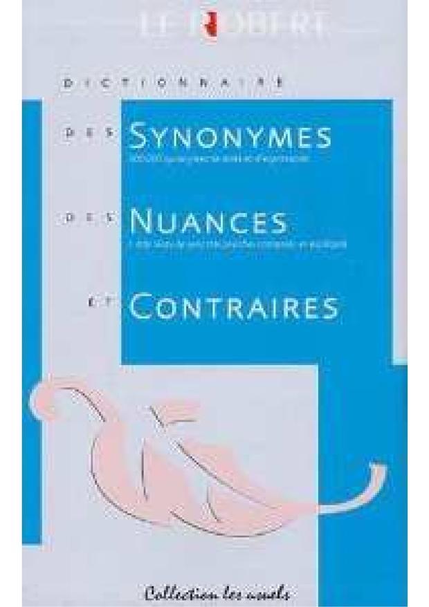 Dictionnaire des synonymes, nuances et contraires by [sous la direction de Dominique Le Fur].
