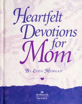 Cover of: Heartfelt Devotions for Mom Hallmark | Zondervan Publishing Company