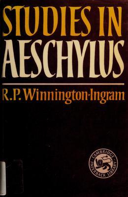 Cover of: Studies in Aeschylus | R. P. Winnington-Ingram